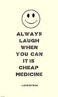 Always Laugh Lord Byron Quote by Veruca Salt - various sizes