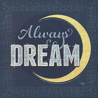 Always Dream Fine Art Print