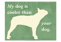 My dog is cooler than your dog Fine Art Print