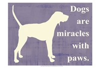 Dogs are miracles with paws Fine Art Print