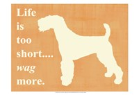 Life isToo Short - Wag More Fine Art Print