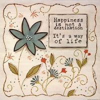 Happiness is a Way of Life Fine Art Print