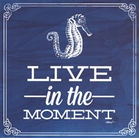Live in the Moment Blue Fine Art Print