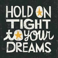 Hold on Tight by Michael Mullan - various sizes