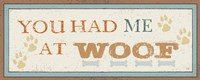 You had me at Woof by Pela Studio - various sizes