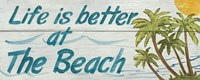 Life is Better at the Beach by Avery Tillmon - various sizes