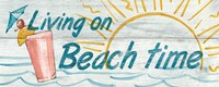 Living on Beach Time Fine Art Print