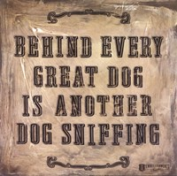 Behind Every Dog Fine Art Print