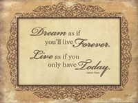Dream As If You'll Live Forever Fine Art Print