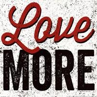 "Love More by Michael Mullan - 12"" x 12"", FulcrumGallery.com brand"