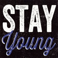 Stay Young Fine Art Print