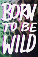 Born To Be Wild Fine Art Print