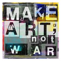 Make Art, Not War Fine Art Print