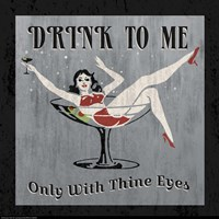 Drink to Me Fine Art Print
