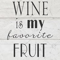 Wine is My Favorite Fruit II Framed Print