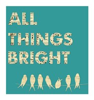All Things Bright Fine Art Print