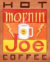 Mornin' Joe Fine Art Print