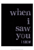 When I Saw You... I Fine Art Print