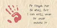 My Finger May Be Small Kids Writing by Veruca Salt - various sizes