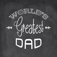 World's Greatest Dad - black Fine Art Print