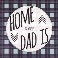 Home is Where Dad Is Fine Art Print