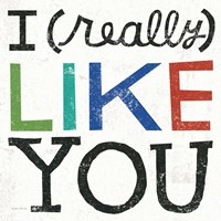 I Really Like You by Michael Mullan - various sizes
