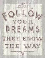 Follow Dreams Driftwood Fine Art Print