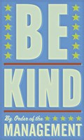 """Be Kind by John W. Golden - 12"""" x 20"""""""