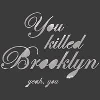 """You Killed Brooklyn by Urban Cricket - 12"""" x 12"""""""