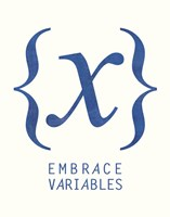 Embrace Variables Fine Art Print