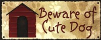 "Beware of Cute Dog by SD Graphics Studio - 20"" x 8"""