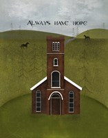 Always Have Hope by Beth Albert - various sizes