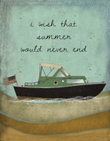 Wish Summer would never end Fine Art Print
