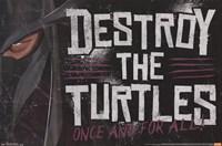 """Teenage Mutant Ninja Turtles - Destroy - 34"""" x 22"""""""