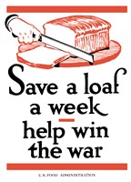 Save a Loaf a Week - Help Win the War by John Parrot - various sizes - $47.49