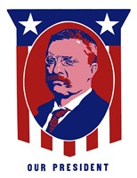 Theodore Roosevelt - Our President by John Parrot - various sizes - $47.49