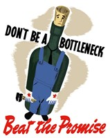 Don't Be A Bottleneck by John Parrot - various sizes, FulcrumGallery.com brand