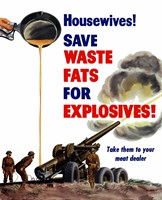 Save Waste Fats for Explosives by John Parrot - various sizes, FulcrumGallery.com brand