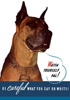 Watch Yourself, Pal. (Great Dane) Fine Art Print