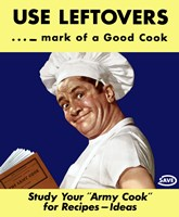 Use Leftovers - Mark of a Good Cook by John Parrot - various sizes
