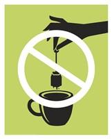 No Tea Bagging Fine Art Print