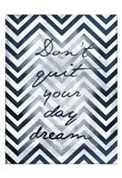 "Don't Quit - Chevron Stripes by Jace Grey - 13"" x 19"" - $14.99"