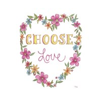 Choose Love Fine Art Print