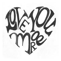 "Love You More by Smith-Haynes - 13"" x 13"", FulcrumGallery.com brand"