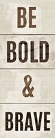 Wood Sign Bold and Brave on White Panel by Michael Mullan - various sizes
