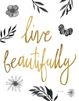 Live Beautifully BW by Sara Zieve Miller - various sizes