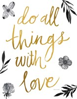 Do All Things with Love BW Fine Art Print