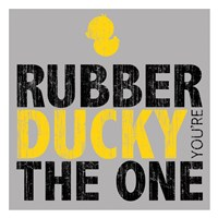 Rubber Ducky Your The One Fine Art Print