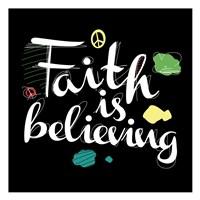 Faith Is Believing Fine Art Print