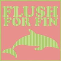 Flushfor Fin Fine Art Print